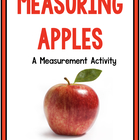 Measuring Apples!  A Bushel of Common Core Aligned Measurement!