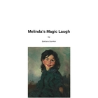 Melinda's Magic Laugh: An original children's story