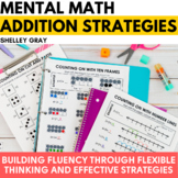 Mental Math Strategy Units: the Complete Addition Collection