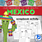 """Mexico: Our Neighbor to the South"" Scrapbook"