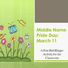 Middle Name Pride Day:  March 11  A Fun Bell-Ringer Activi