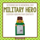 Military Hero {A September 11, Memorial Day, Veteran's Cra