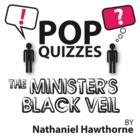 Minister's Black Veil Pop Quiz & Discussion Questions (by