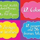 Mix and Match! Colorful Frames and Coordinating Polka Dot Papers