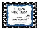 Mixed Subtraction I have...Who Has? Game!
