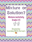 Mixture or Solution? Science Lab Activity