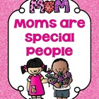 Moms are Special People: K-1
