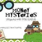 Money Mysteries (Common Core aligned)