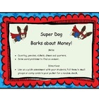Money: Super Dog Barks Money!
