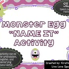 Monster Egg Name Game! {Articulation & Language}