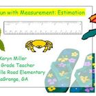 More Fun with Measurement - Estimation