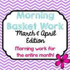 Morning Basket Work {March & April}