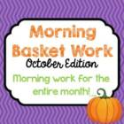 Morning Basket Work {October}