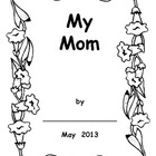 Mother's Day Booklet for Preschool, Kindergarten, or First Grade