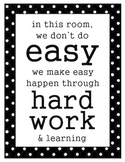 Motivational Poster - In This Classroom We Don't Do Easy