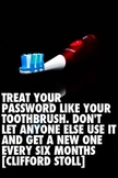 Motivational Poster: Treat Passwords Like Your Toothbrush