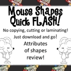 Mouse Shapes Flash!