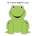 Mr. Frog the Neighbor's Dog Story Companion