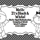 Math:  It's Black and White!  Multi-digit Multiplication T