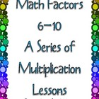 Multiplication Factors 6-10