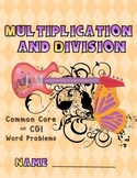 Multiplication and Division Common Core and CGI Word Problems