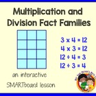 Multiplication and Division Fact Families SMARTboard Lesson