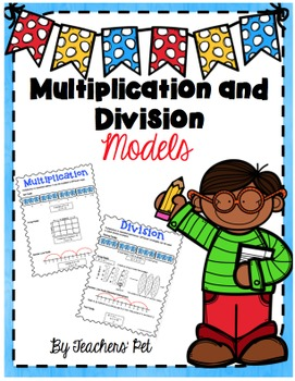 Multiplication and Division Models Packet
