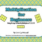 Multiplication for Beginners- Using Arrays for Multiples o