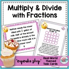 Multiply Divide Fractions Word Problems Cupcake Shoppe 5NF3 5NF4