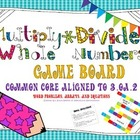 Multiply and Divide Whole Numbers Task Cards/Game Board ~C