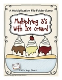 Multiplying 3's with Ice Cream (A Multiplication File Fold