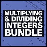 Multiplying and Dividing Integers Bundle