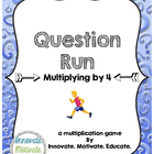 Multiplying by 4: Question Run Game