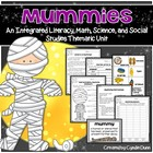 Mummies {An Integrated Literacy, Math, Science, Social Stu