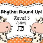 Music Rhythm Round Up Level 5 {ti-tika}
