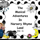 Musical Adventures In Nursery Rhyme Land Vol. #1 - SMNTBK. ED.