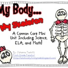 My Body, My Skeleton! Common Core Mini Unit