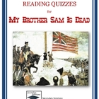My Brother Sam is Dead Quizzes - Entire Novel