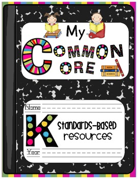 My Common Core Kindergarten Standards-Based Resources