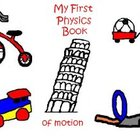 My First Physics Book of Motion