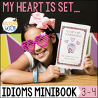 My Heart Is Set... on Learning Idioms! Valentine's Day Idi