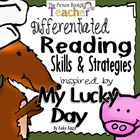 My Lucky Day by Keiko Kasza Reading Skills and Strategies