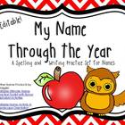 My Name Through the Year Editable Spelling and Writing Practice