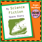 My Science Fiction/Space Story writing unit