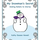 My Snowman's Secret - Adding Details to Stories