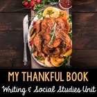 My Thankful Book 1 - Thanksgiving Literacy & Social Studies Fun!