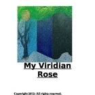 """My Viridian Rose""  [A Romance/Adventure Novel]"
