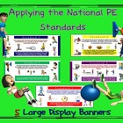 Aligning to the PE Standards- 5 Large Display Banners