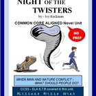 NIGHT of the Twisters:  Common Core Aligned Novel Study