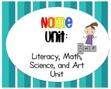 Name Unit - Literacy, Math, Science, & Art